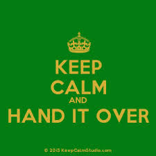 keep calm hand it over